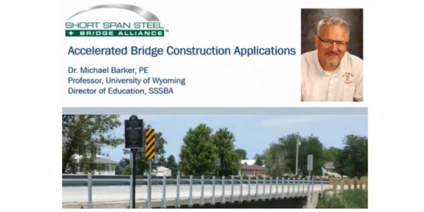 Lecture 1 - Accelerated Steel Bridge Construction Applications - Barker